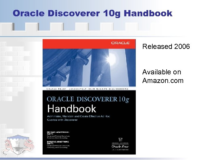 Oracle Discoverer 10 g Handbook Released 2006 Available on Amazon. com