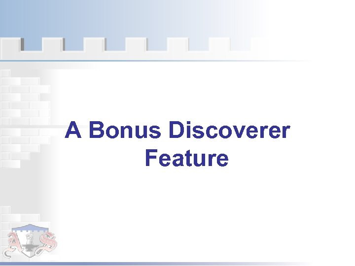 A Bonus Discoverer Feature