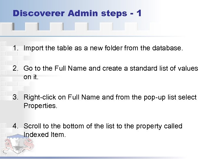 Discoverer Admin steps - 1 1. Import the table as a new folder from