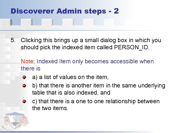 Discoverer Admin steps - 2 5. Clicking this brings up a small dialog box
