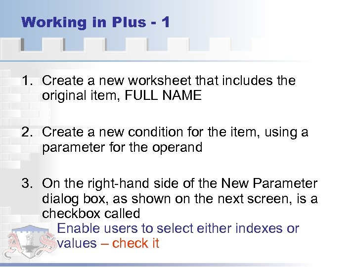 Working in Plus - 1 1. Create a new worksheet that includes the original