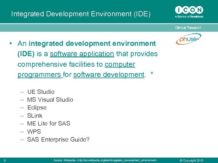 Integrated Development Environment (IDE) • An integrated development environment (IDE) is a software application