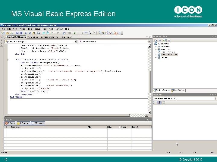 MS Visual Basic Express Edition 10 © Copyright 2010