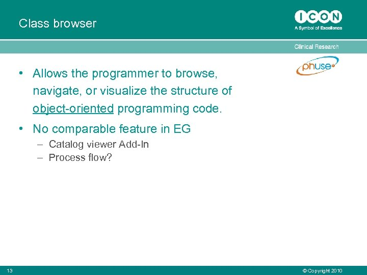 Class browser • Allows the programmer to browse, navigate, or visualize the structure of