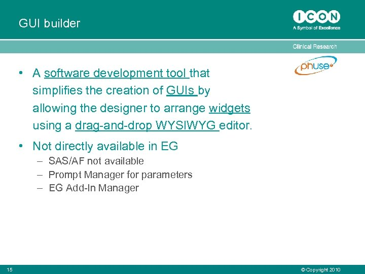 GUI builder • A software development tool that simplifies the creation of GUIs by