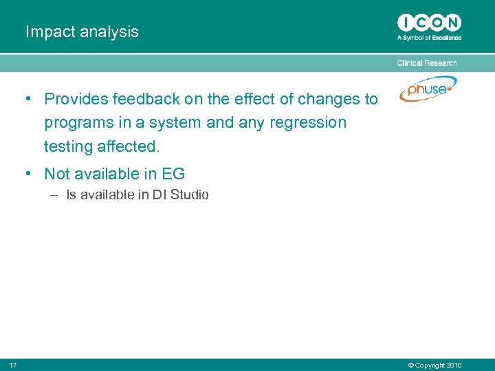 Impact analysis • Provides feedback on the effect of changes to programs in a