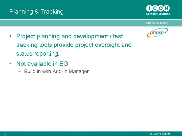 Planning & Tracking • Project planning and development / test tracking tools provide project