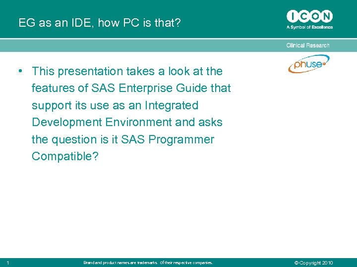 EG as an IDE, how PC is that? • This presentation takes a look