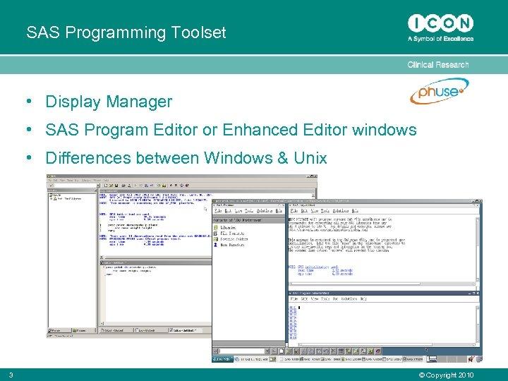 SAS Programming Toolset • Display Manager • SAS Program Editor or Enhanced Editor windows