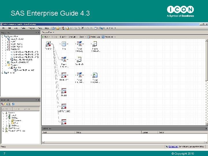 SAS Enterprise Guide 4. 3 7 © Copyright 2010