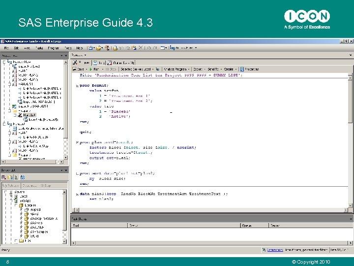 SAS Enterprise Guide 4. 3 8 © Copyright 2010