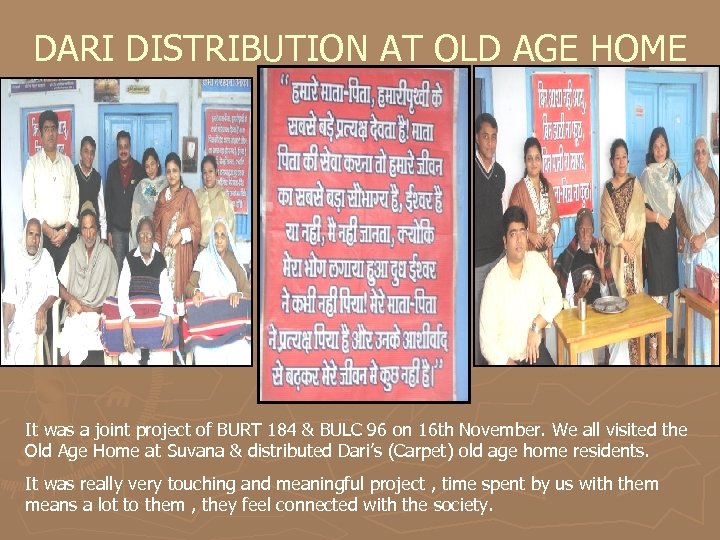 DARI DISTRIBUTION AT OLD AGE HOME It was a joint project of BURT 184