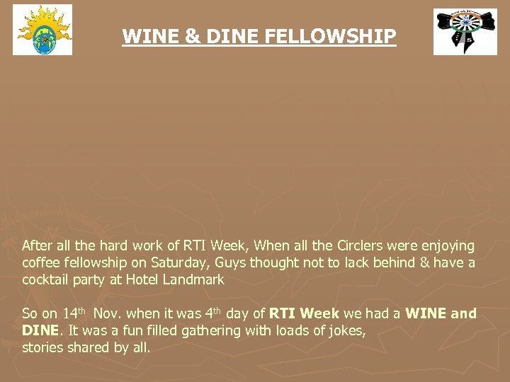 WINE & DINE FELLOWSHIP After all the hard work of RTI Week, When all