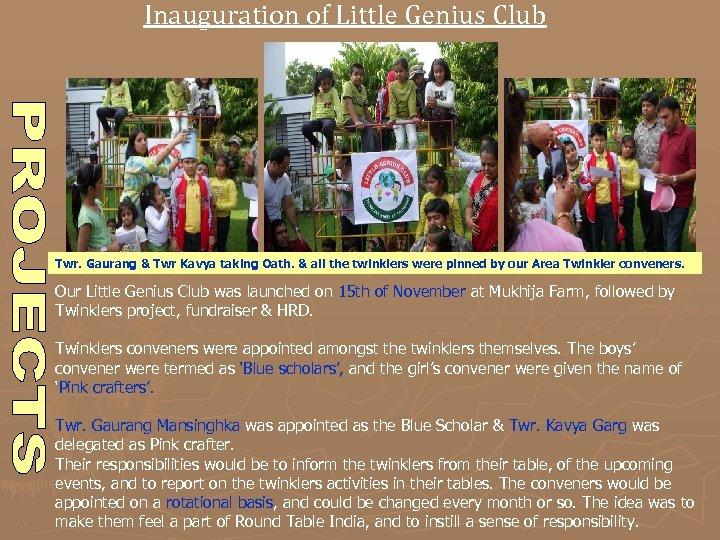 Inauguration of Little Genius Club Twr. Gaurang & Twr Kavya taking Oath. & all