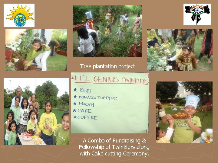 Tree plantation project A Combo of Fundraising & Fellowship of Twinklers along with Cake