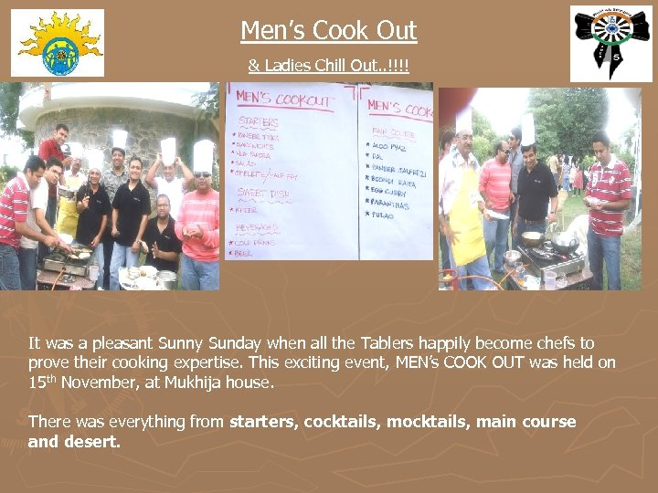 Men's Cook Out & Ladies Chill Out. . !!!! It was a pleasant Sunny