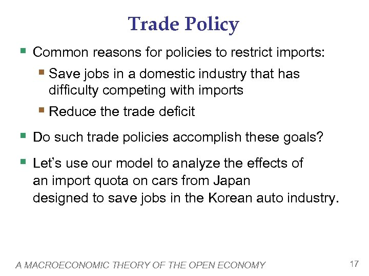 Trade Policy § Common reasons for policies to restrict imports: § Save jobs in