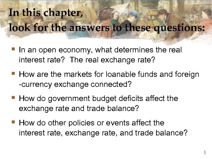 In this chapter, look for the answers to these questions: § In an open