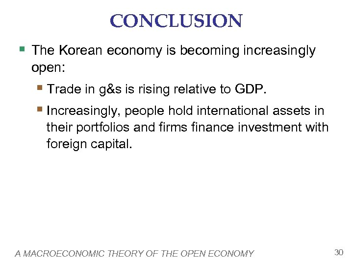 CONCLUSION § The Korean economy is becoming increasingly open: § Trade in g&s is