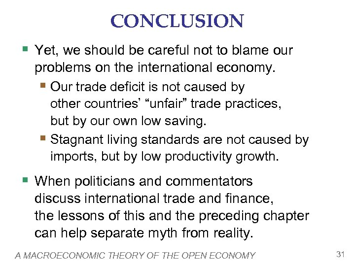 CONCLUSION § Yet, we should be careful not to blame our problems on the