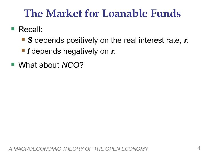 The Market for Loanable Funds § Recall: § S depends positively on the real