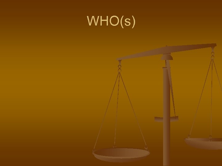 WHO(s)