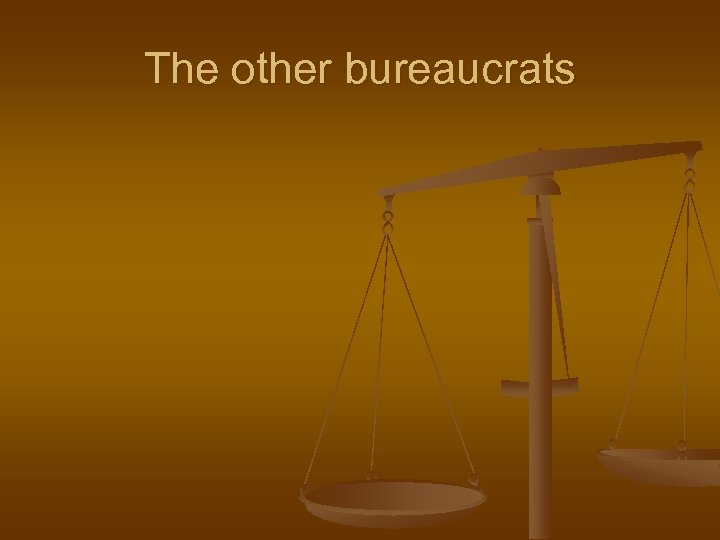 The other bureaucrats