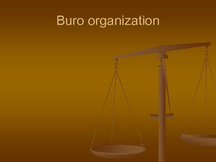 Buro organization