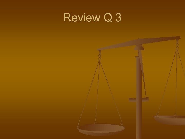Review Q 3