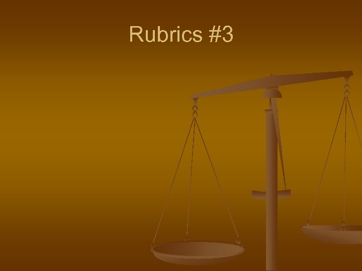 Rubrics #3