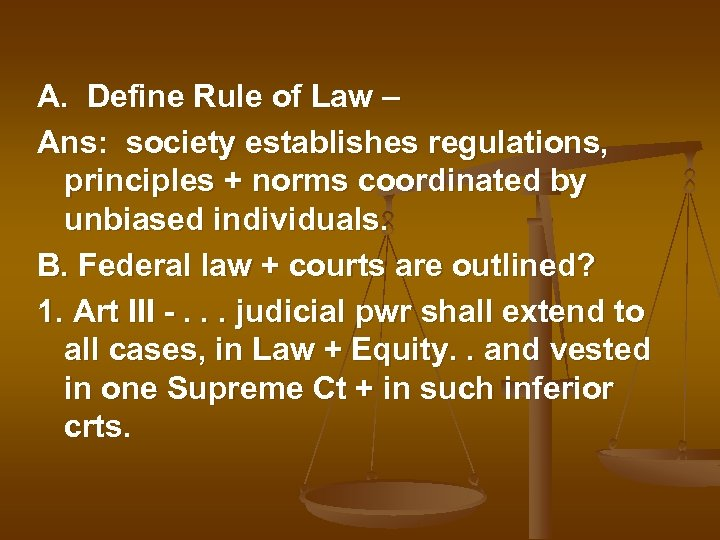 A. Define Rule of Law – Ans: society establishes regulations, principles + norms coordinated