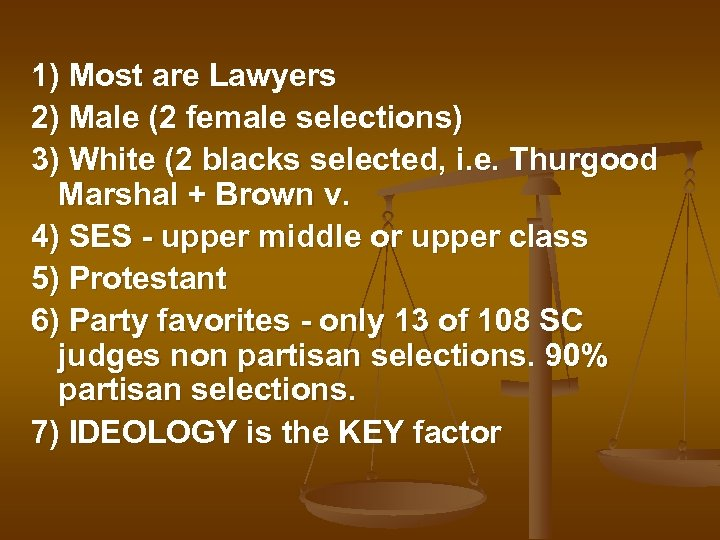 1) Most are Lawyers 2) Male (2 female selections) 3) White (2 blacks selected,