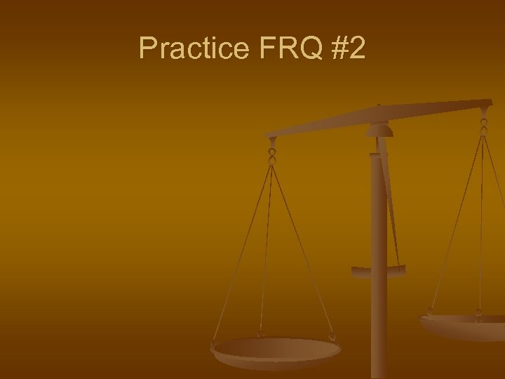 Practice FRQ #2