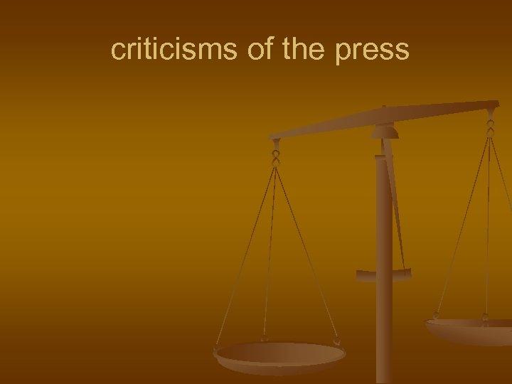 criticisms of the press