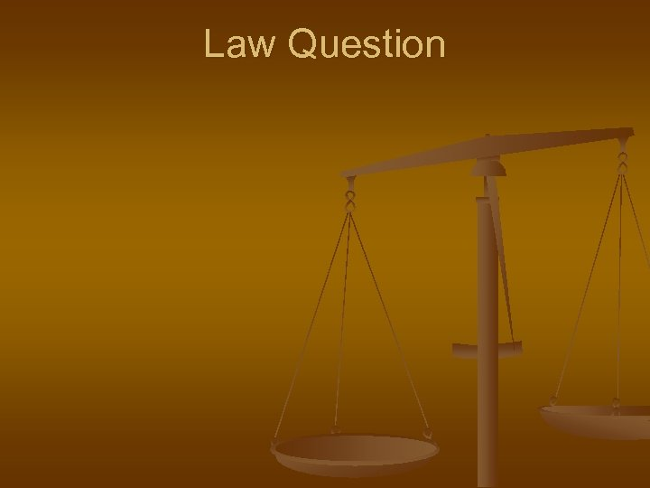 Law Question