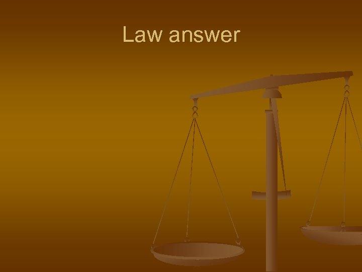 Law answer