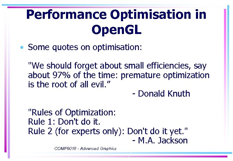 Performance Optimisation in Open. GL • Some quotes on optimisation: