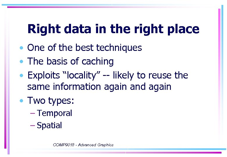Right data in the right place • One of the best techniques • The
