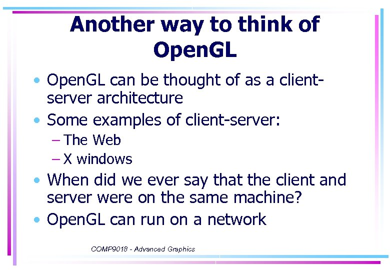 Another way to think of Open. GL • Open. GL can be thought of