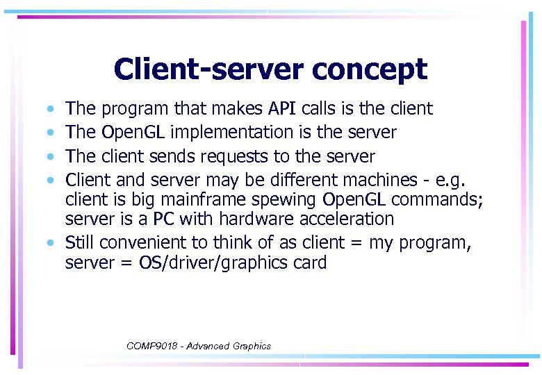 Client-server concept • • The program that makes API calls is the client The