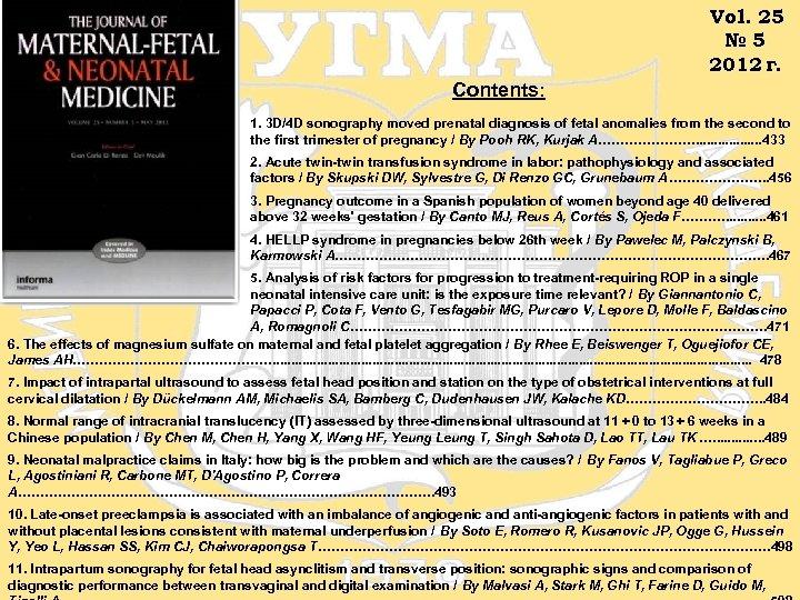 Vol. 25 № 5 2012 г. Contents: 1. 3 D/4 D sonography moved prenatal
