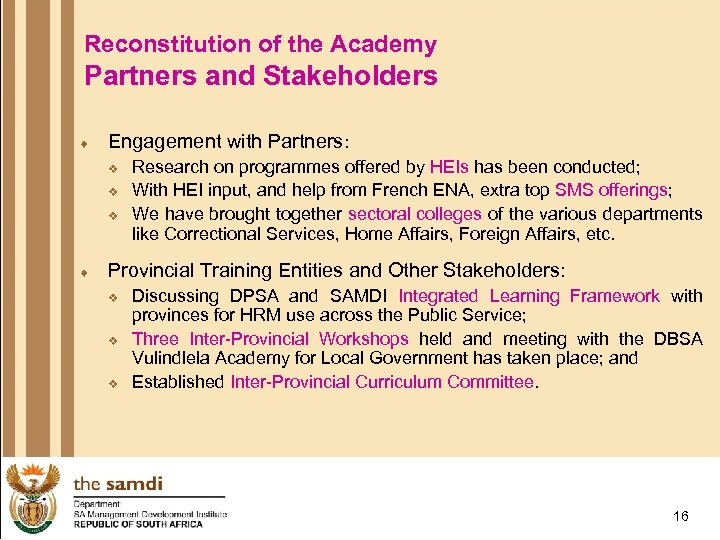 Reconstitution of the Academy Partners and Stakeholders ¨ Engagement with Partners: v v v