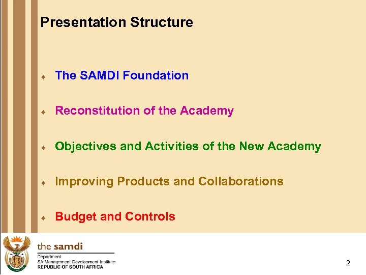 Presentation Structure ¨ The SAMDI Foundation ¨ Reconstitution of the Academy ¨ Objectives and