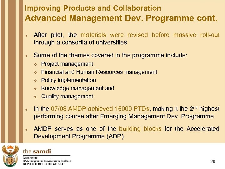 Improving Products and Collaboration Advanced Management Dev. Programme cont. ¨ After pilot, the materials