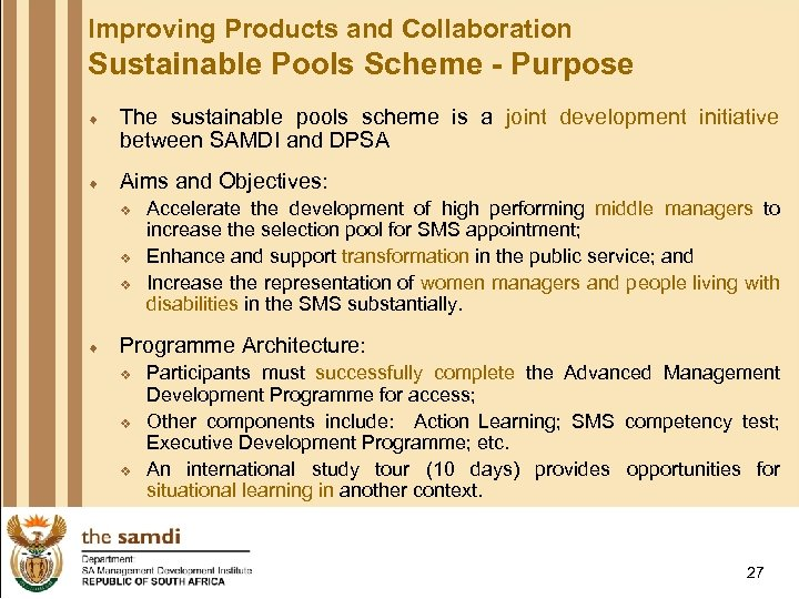 Improving Products and Collaboration Sustainable Pools Scheme - Purpose ¨ The sustainable pools scheme
