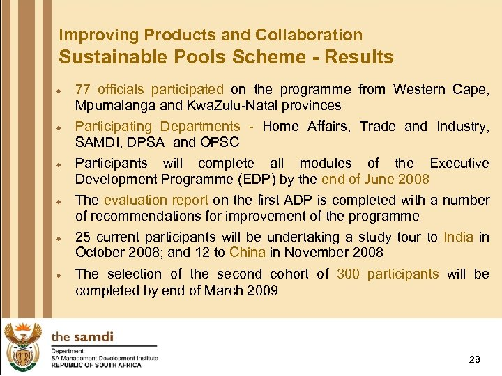 Improving Products and Collaboration Sustainable Pools Scheme - Results ¨ ¨ ¨ 77 officials