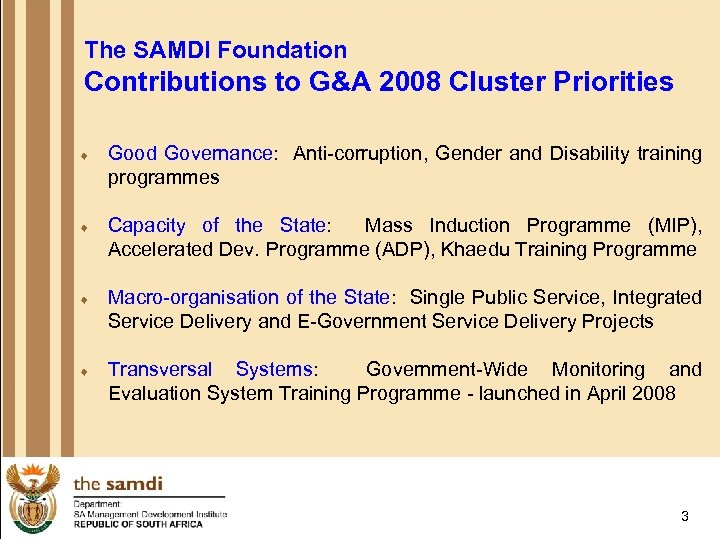 The SAMDI Foundation Contributions to G&A 2008 Cluster Priorities ¨ Good Governance: Anti-corruption, Gender