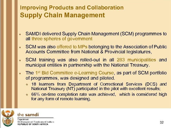 Improving Products and Collaboration Supply Chain Management ¨ SAMDI delivered Supply Chain Management (SCM)