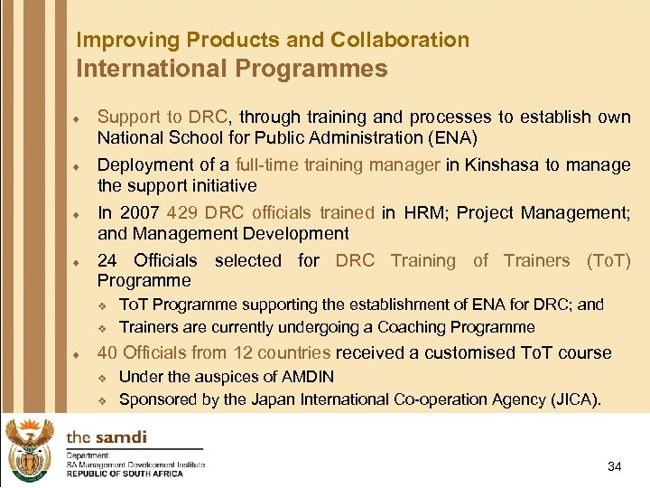 Improving Products and Collaboration International Programmes ¨ ¨ Support to DRC, through training and
