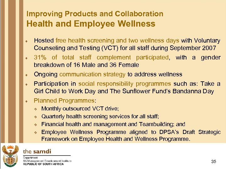 Improving Products and Collaboration Health and Employee Wellness ¨ Hosted free health screening and